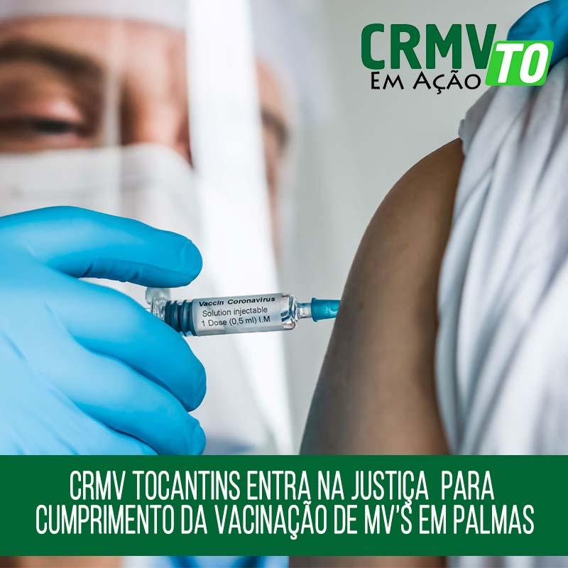 crmv to entra na Justiça por vacinação de mvs em Palmas